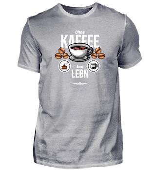 Ohne Kaffee - koa Lebn.