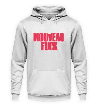 NOUVEAU FUCK HOODIE (UNISEX)