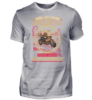 Lustiges Motorrad T-Shirt Spruch Biker