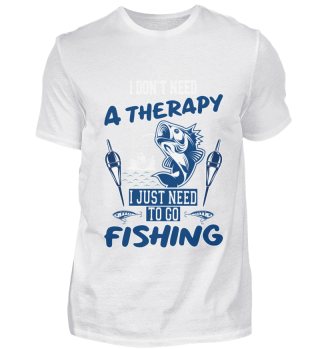 I don't need a therapy only fishing