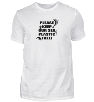 Please keep our sea plastic free !