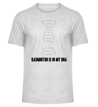 Badminton Is In My DNA T-Shirt Gift