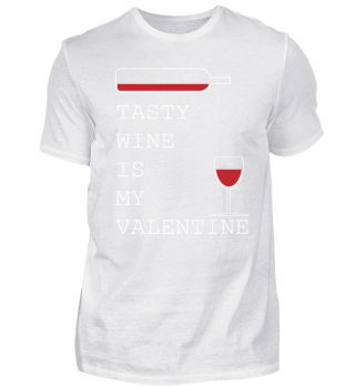 Tasty wine is my Valentine