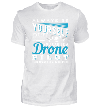 Always Be A Drone Pilot