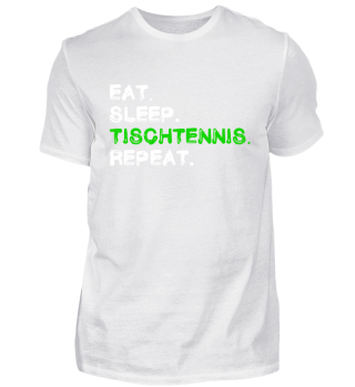Eat Sleep Tischtennis Repeat Shirt