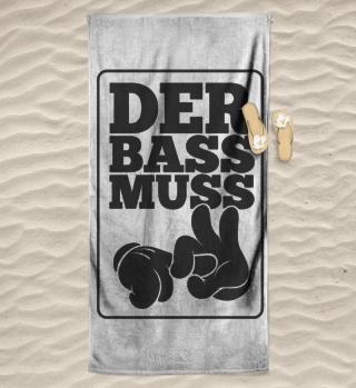 Der Bass muss fi**en Handtuch