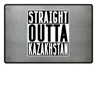STRAIGHT OUTTA KAZAKHSTAN - Funny Gift