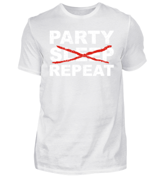 PARTY NO SLEEP REPEAT - white