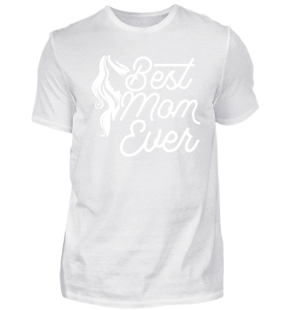 Best Mom Ever - Mother's Day Gift
