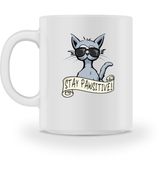 Hipster Katze Stay Pawsitive positiv Cat