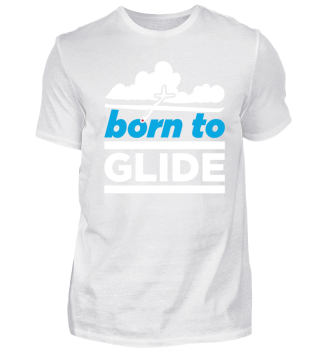 born to glide Shirt Gift Idea for Pilots