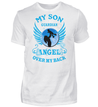 MY SON IS MY GUARDIAN ANGEL Shirt