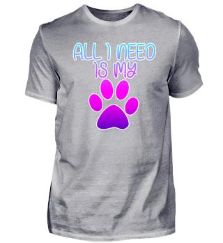 Dog - All I Need Is My Dog