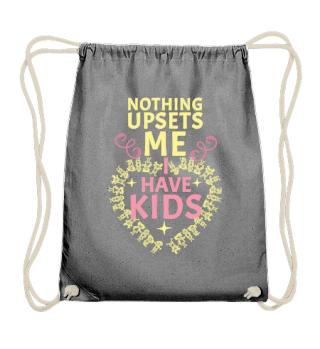I'm not upset, I have kids.