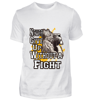 Never give up without a fight lion
