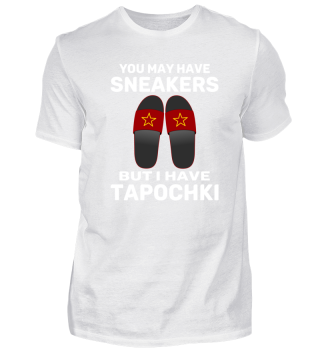 I HAVE TAPOCHKI - Funny Russian Gift