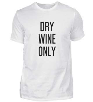 Dry Wine Only