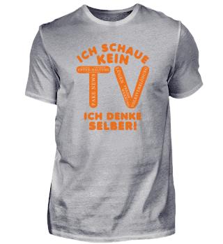 ICH SCHAUE KEIN TV - ICH DENKE SELBER!