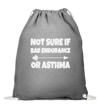 ASTHMA AWARENESS: bad endurance or