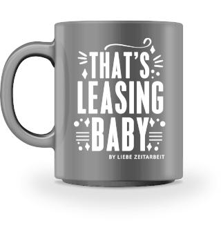 Thats Leasing Baby by Liebe Zeitarbeit