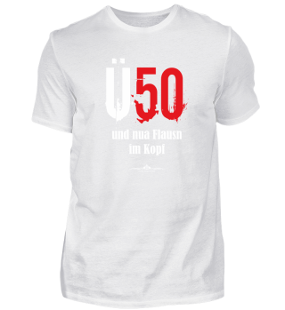 Ü50 und nua Flausn im Kopf