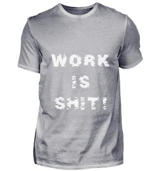 Work is shit! shock