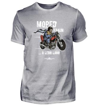 Moped foahn - a Lebn lang