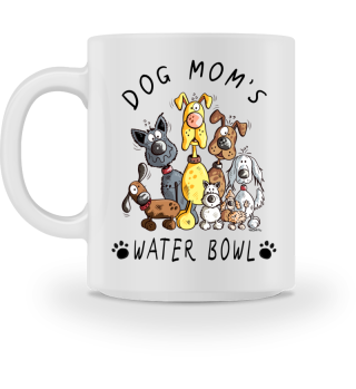 Dog Mom's Water Bowl I Mug