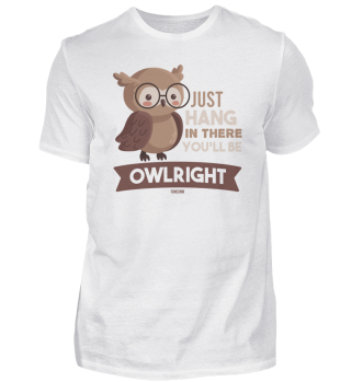 Just Hang In There You Will Be Owlright