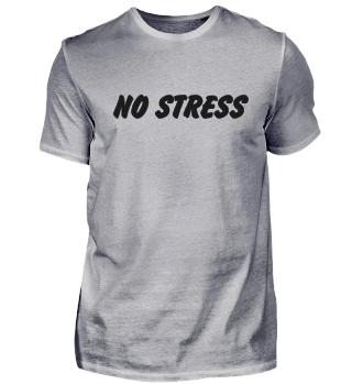 No Stress Entspannung Geschenk Tshirt
