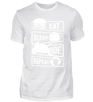 Eat Sleep Ride Repeat - Motorcycle Biker