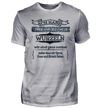 Ich habe griechische Wurzeln - Griechenland Shirt