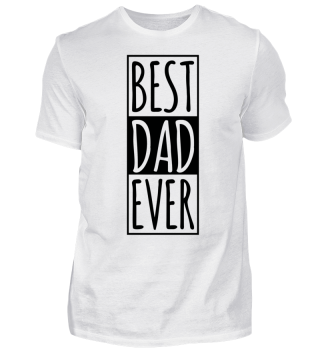 Vatertag - Vater - Best Dad Ever