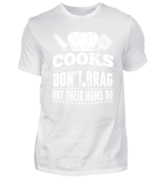 Cook Cooking Shirt Don't Brag