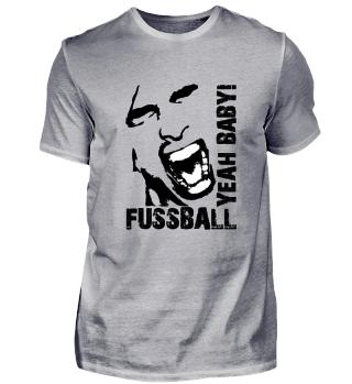 Fussball Yeah Baby - Fussballfieber Fan