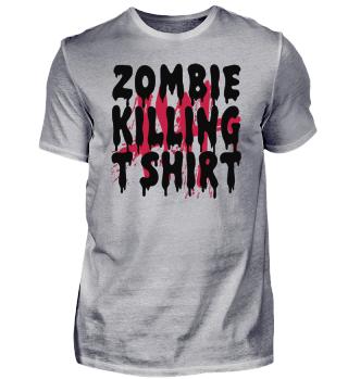 Zombie KILLING SHIRT HALLOWEEN OKTOBER