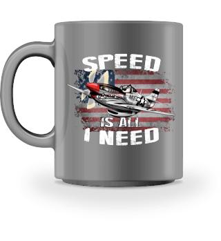 I need speed