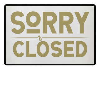 ☛ SORRY · CLOSED #1GF
