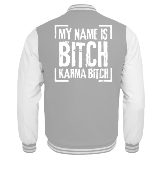 ★ My Name Is Karma Bitch - white