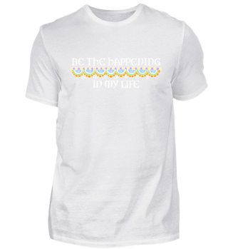 Be The Happening In My Life - weiss