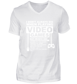 I Don't Always Die Gaming Funny Shirt