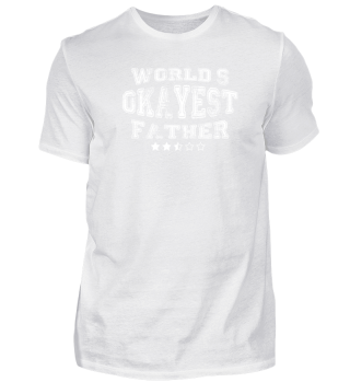 Okayest father in the world - t shirts