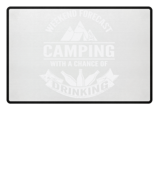 Weekend Forecast Camping Drinking