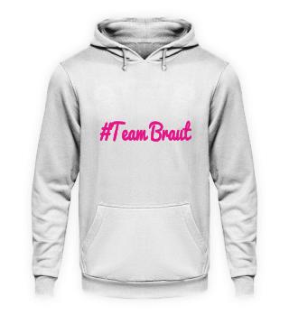 #Team Braut Hoodie