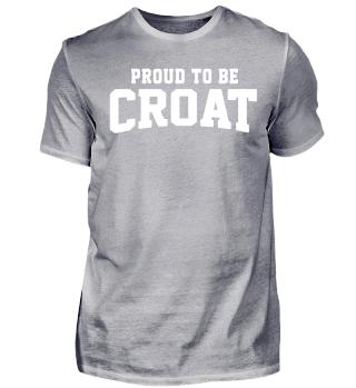 Proud to be Croat - Croatia Kroatien