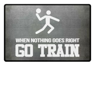 Nothing Go Right GO TRAIN Handball