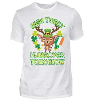 Irish Today Hungover Tomorrow St.Patrick