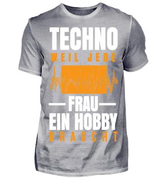 Techno weil jede Frau ein Hobby braucht