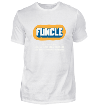 Funcle Definition Like Dad Only Cooler