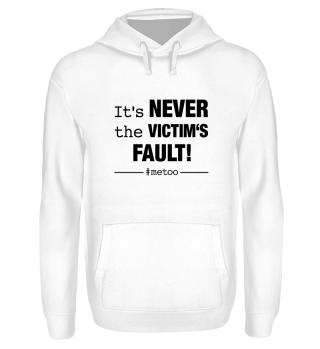 #metoo NEVER VICTIMS FAULT